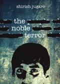 The Noble Terror