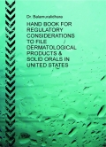 HAND BOOK FOR REGULATORY CONSIDERATIONS TO FILE DERMATOLOGICAL PRODUCTS & SOLID ORALS IN UNITED STATES (eBook)