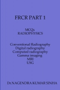 FRCR PART 1 MCQs  Radiophysics Conventional Radiography   Computed Tomography                Digital Radiography                Gamma imaging         MRI