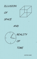 ILLUSION OF SPACE AND REALITY OF TIME