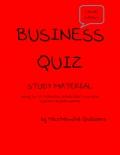BUSINESS QUIZ STUDY MATERIAL PART I (eBook)