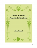 Indian Muslims Against British Rule (eBook)