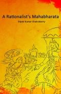 A RATIONALIST'S MAHABHARATA