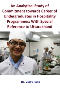 An Analytical Study of Commitment towards Career of Undergraduates in Hospitality Programmes: With Special Reference to Uttarakhand