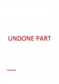 UNDONE PART