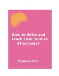 How to Write and Teach Case Studies Effectively?