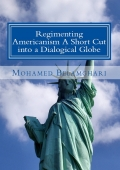 Regimenting Americanism - A Short Cut into a Dialogical Globe