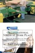 Organizational Stress at Work Place
