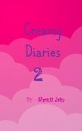 Creamy Diaries 2