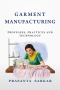 Garment Manufacturing: Processes, Practices and Technology