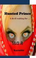 Hunted Prince ( हिंदी में )