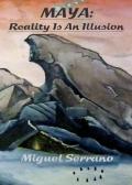 MAYA: Reality Is An Illusion