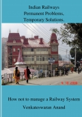 Indian Railways:Permanent Problems,Temporary Solutions