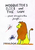 Mosquitoes Flies and The Lion