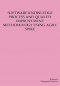 SOFTWARE KNOWLEDGE PROCESS AND QUALITY IMPROVEMENT METHODOLOGY USING AGILE SPIKE