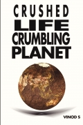 Crushed Life Crumbling Planet