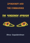 Zpordorff and the Commander : The Vorzoron Invasion