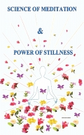 SCIENCE OF MEDITATION & POWER OF STILLNESS