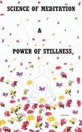 SCIENCE OF MEDITATION & POWER OF STILLNESS