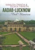 Aadab Lucknow ... fond memories