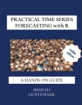 Practical Time Series Forecasting with R