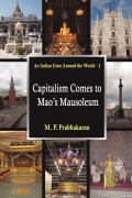 An Indian Goes Around the World - I: CAPITALISM COMES TO MAO'S MAUSOLEUM