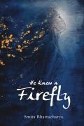 He Knew a Firefly