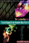 Crystal Enigma & the Rainbow Man (The Cataclysm Rigmarole #1)