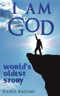 I am God: World's Oldest Story