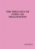 THE ASSIMILATION OF CIVILISATIONS IN JAMBUDESH AND TRIO-LOGY OF GODS – AN IMAGINATION