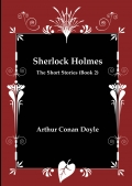 Sherlock Holmes - The Short Stories (Book 2)