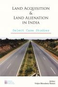Land Acquisition & Land Alienation in India