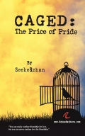 Caged : The Price of Pride