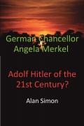 German Chancellor Angela Merkel-Adolf Hitler of the 21st Century?