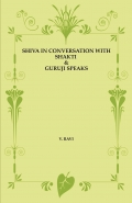 SHIVA IN CONVERSATION WITH SHAKTI & GURUJI SPEAKS