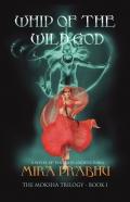 Whip Of The Wild God (The Moksha Trilogy #1)