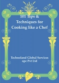 101 Tips & Techniques for Cooking like a Chef
