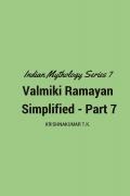 Valmiki Ramayan Simplified Part 7