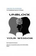 UNBLOCK YOUR WISDOM