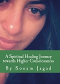 A Spiritual Healing Journey towards Higher Consciousness