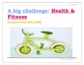 A Big Challenge: Health and Fitness