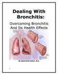 Dealing With Bronchitis: Overcoming Bronchitis And Its Health Effects