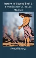 Beyond History 2: The Last Mauryan