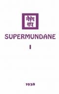Supermundane I