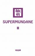 Supermundane II