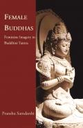 Female Buddhas: Feminine Imagery in Buddhist Tantra