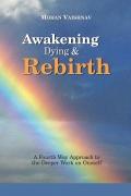 Awakening, Dying and Re-birth