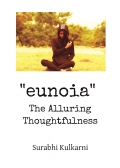 """EUNOIA""  - The Alluring Thoughtfulness"