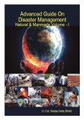 Advanced Guide On Disaster Management Natural & Manmade Volume - I