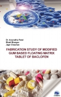 FABRICATION STUDY OF MODIFIED GUM BASED FLOATING MATRIX TABLET OF BACLOFEN